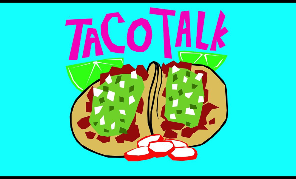 "Cartoon taco that is green, red and beige on a bright blue background with ""Taco Talks"" in purpole lettering."